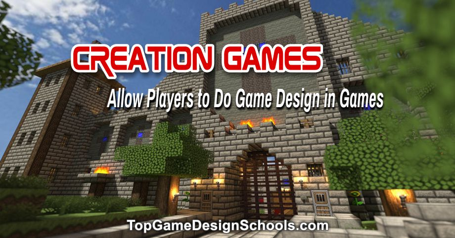 Creation Games Allow Players to Do Game Design in Games