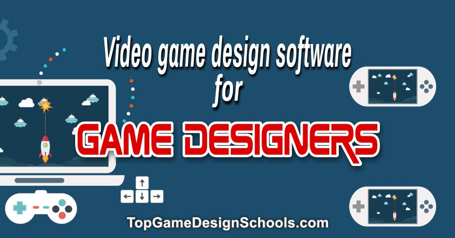 video game design software, 02, for game designers
